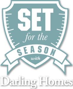 Darling Homes – Set For The Season – Win a grand prize valued at $20,000 ARV