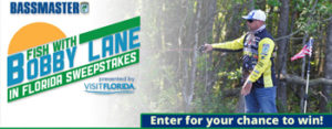 B.A.S.S – Fish With Bobby Lane – Win a fishing trip in Florida & a fishing gear prize package valued at $12,000 ARV