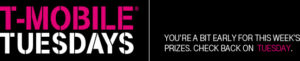 T-Mobile – Tuesdays Game Week 20 – Win 1 of 2 grand prizes valued at $7,429 OR 1 of 1,440 minor prizes