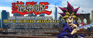 4K Media – YU-GI-OH – The Dark Side of Dimension Movie Premiere – Win a trip for 2 to New York City OR 1 of 5 minor prizes