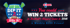 Duda Farm Fresh Foods – Dip It 2 Win It – Win a trip for 2 to Super Bowl LII in Minneapolis OR 1 of 10 minor prizes