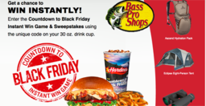 Hardee's – Countdown to Black Friday – Win of 70 Bass Pro Shop bundle OR thousands of Instant Win Game Prizes