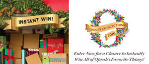O The Oprah Magazine – Oprahs Favorite Things – Win a prize package valued at $20,452