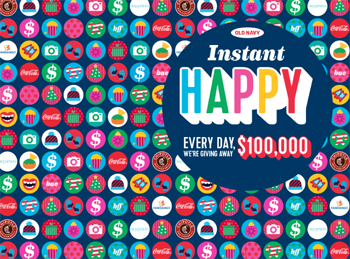 OLD NAVY – Instant Happy 2016 – Win 1 of 8 cash prizes of $100,000 each OR thousands of Instant Win Game Prizes