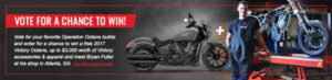 Polaris – Victory Motorcycles Operation Octane – Win a trip for 2 to Atlanta, Georgia plus 1 2017 Victory Octane Motorcycle
