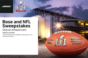 Amazon – Bose and NFL – Win a prize package of a trip for 2 to attend the 2017 Super Bowl in Houston