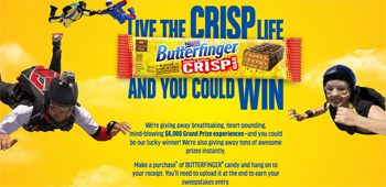 Nestle USA – Live The Butterfinger Crisp Life – Win a $6,000 Cloud 9 Living gift card OR 1 of 250 Instant Win Game Prizes