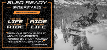 Polaris – Sled Ready – Win a Chris Burandt Ride for 2 valued at $6,000 OR other hundreds prizes
