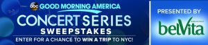 ABC – Good Morning America – Win a Trip to New York City for GMA 2017 Concert Series