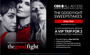 CBS – The Good Fight – Win a VIP Trip for 2 To New York City plus $500 spending money