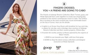 Goop – You + a Friend Are Going To Cabo – Win a trip for 2 to Mexico plus $500 pre-paid credit card and $1,000 merchandise