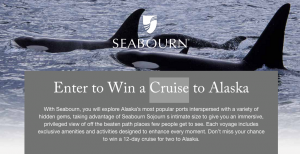 Seabourn Cruise Line – Seabourn's ultimate Alaska Cruise – Win a 12-day Cruise to Alaska for 2 valued at $11,999 USD