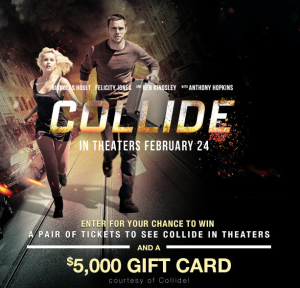 iHeart Media – Collide – Win 1 of 5 gift cards valued at $5,000 OR 1 of 25 double tickets to see the movie Collide