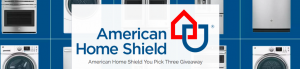 American Home Shield – You Pick Three – Win 3 GE appliances up to $9,000 PLUS $200 for installation