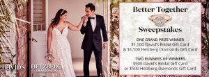 David's Bridal & Helzberg Diamonds – Better Together – Win a Bridal & Diamond Gift cards valued at $3,000 OR 1 of 2 runners-up prizes