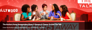 CBS Interactive – The Talk, Anchors Away – Win 1 of 5 trips for 2 to Los Angeles, CA valued at US$3,500 each