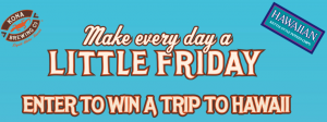 Craft Brew Kona Brewery – The Kona Little Friday & Hawaiian Snacks – Win 1 of 8 trips for 2 to Kona, Hawaii OR other 100 prizes
