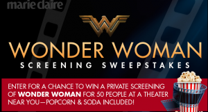 Hearst Communications – Marie Claire Wonder Woman Hometown Screening – Win a private screening of Wonder Woman for 50 people valued at $1,000