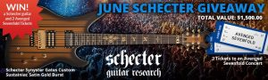 American Musical Supply – June 2017 Schecter – Win a Custom Sustainiac Electric Guitar plus tickets to the concert valued at $1,259