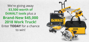 Angie's List 2017 – Work With The Best (Business Owners) – Win a grand prize of a 2018 Truck valued at $45,000 OR 1 of 4 DEWALT Tools packages
