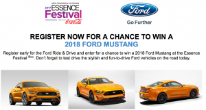 Ford Motor Company – Essence Festival – Win a 2018 Ford Mustang valued at $35,000