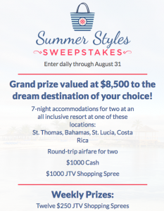 Jewelry Television (JTV) – Summer Styles – Win a grand prize of a trip & accommodations for 2 for 7 nights OR 1 of 12 Weekly prizes