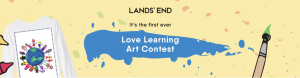 Lands' End – Love Learning Art – Win a grand prize of $1,000 plus merchandise OR 1 of 112 minor prizes