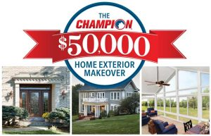 Champion Home Exteriors  – Win $50,000 worth of Champion Home Exteriors products