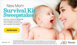 Meredith – The Parents New Mom Survival Kit – Win a grand prize of a $2,500 check & a Kit OR 1 of 10 minor prizes