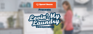 Speed Queen – Lovin's My Laundry – Win 1 of 2 Front Load Washers & a laundry gift baskets with $200 Amazon Gift Card OR 1 of 50 minor prizes