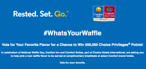 Choice Hotels – What's Your Waffle – Win half a million choice Privileges Points valued at $3,500