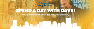 Dave Ramsey – Spend a Day with Dave: 25th Anniversary – Win a trip for 2 to Nashville valued at $5,000
