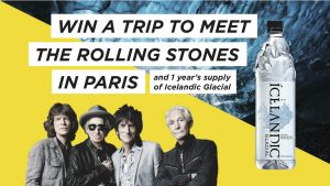 Icelandic Glacial – Meet The Rolling Stones in Paris – Win a trip for 2 to Paris & 2 VIP tickets plus more valued at $7,500