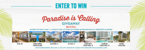 Margaritaville Holdings – Margaritaville Paradise Is Calling – Win 1 of 7 hotel stay packages for 2 at one of Margaritaville Resorts valued up to $2,100
