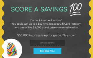 RetailMeNot – Score A Savings 100 – Win 1 of 5 cash prizes of $5,000 each OR many Instant Win Game Prizes