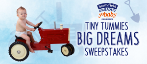 Stonyfield Farm – Tiny Tummies Big Dreams – Win $10,000 cash