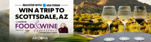 USA Today – Food and Wine Experience – Win a trip for 2 to Scottsdale, Ariz valued at $2,360
