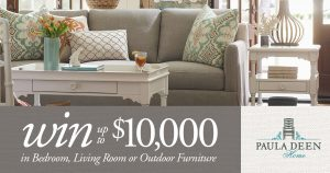 Universal Furniture – Paula Deen Home Furniture – Win 1 of 3 prizes of up to $10,000 in Bedroom, Living or Outdoor Furniture
