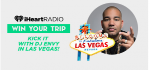 iHeart Radio – Kick it VIP with Dj Envy in Las Vegas – Win a trip for 2 to Las Vegas plus tickets and VIP passes valued at up to $5,000