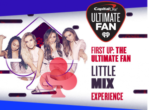 iHeartMedia + Entertainment – Capital One's iHeartRadio Music Festival Ultimate Fan Little Mix – Win a trip for 2 to Las Vegas