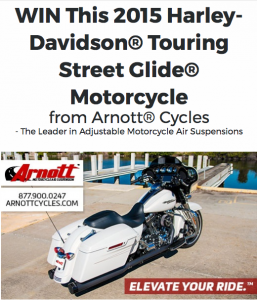 Arnott – Motorcycle – Win a 2015 Harley-Davidson Touring Electra Glide motorcycle valued at $20,530