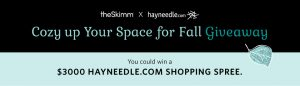 Hayneedle – Cozy Up Your Space for Fall – Win a $3,000 Shopping Spree