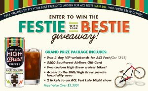 High Brew Coffee – Festie With Your Bestie – Win a grand prize package for 2 valued at over $3,300