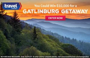 Travel Channel – Win $10,000 for a Gatlinburg Getaway
