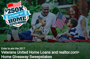 Veterans United Home Loans and Realtor.com – Home Give-Away – Win either a home valued at US$250,000 OR straight-cash of US$100,000