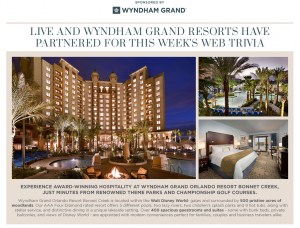 ABC – Live with Kelly & Ryan Call Me Live Trivia Web Edition – Win a vacation for 2 at The Wyndham Grand Orlando Resort Bonnet Creek valued at $4,500