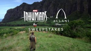 ABC – Marvel's Inhumans at Aulani Resort – Win a 5-day trip for 4 to Aulani, a Disney Resort & Spa in Hawaii valued at $5,508
