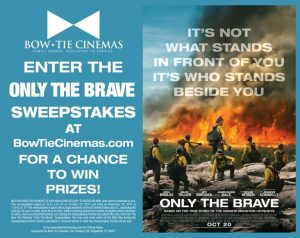 Bow Tie Cinemas – Only The Brave – Win 1 of 20 prize packs
