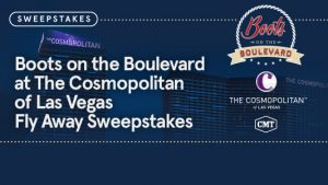 CMT – Boots on the Boulevard at The Cosmopolitan of Las Vegas Fly Away – Win a trip for 2 to concert in Las Vegas valued at $2,100