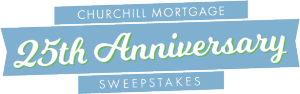Churchill Mortgage – 25th Anniversary – Win $2,500